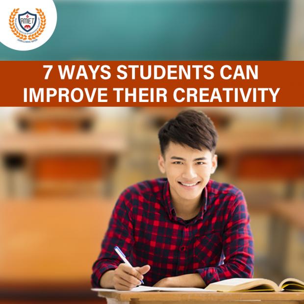 7 WAYS STUDENTS CAN IMPROVE THEIR CREATIVITY