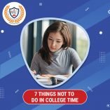 7 THINGS NOT TO DO IN COLLEGE TIME